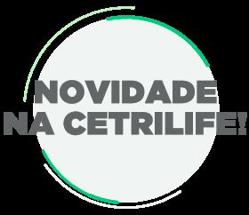 Novidade na Cetrilife